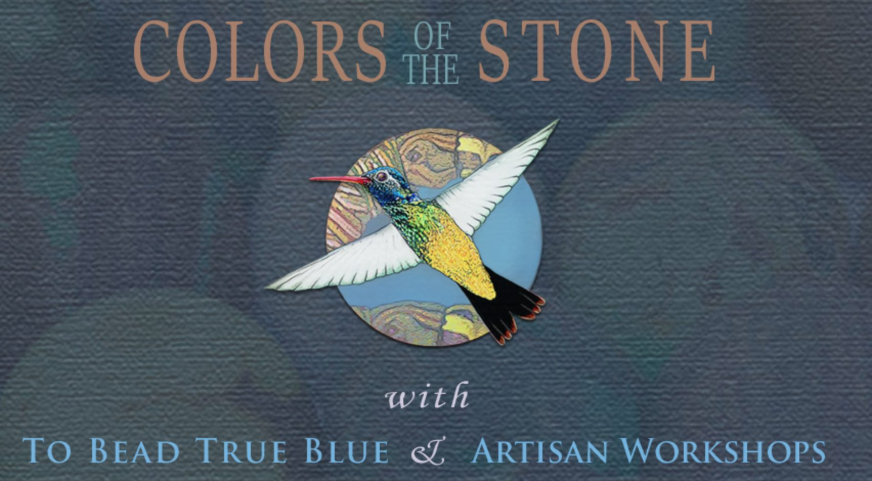 Colors of the Stone, To Bead True Blue Show, and Tucson Artisan Workshops
